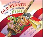 There Was an Old Pirate Who Swallowed a Fish af Jennifer Ward