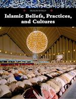 Islamic Beliefs, Practices, and Cultures (Muslim World)
