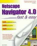 Netscape Navigator 4.0 Fast & Easy