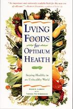 Living Foods for Optimum Health af Theresa Foy Digeronimo, Theresa Foy Digerorino, Brian R Clement