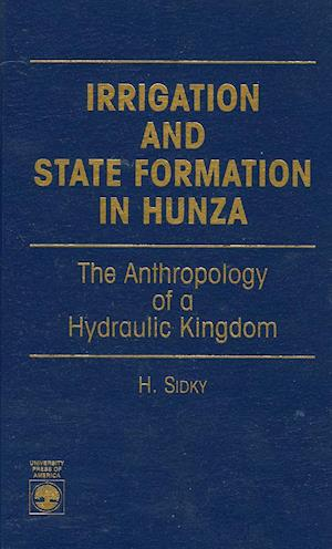 Irrigation and State Formation in Hunza