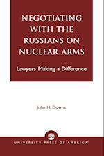 Negotiating with the Russians on Nuclear Arms