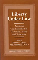 Liberty Under Law