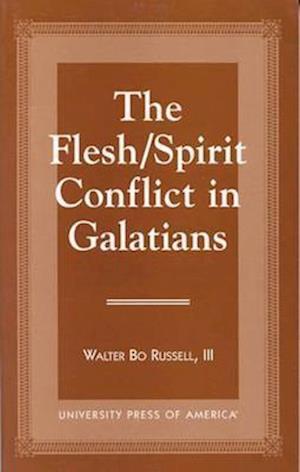 The Flesh/Spirit Conflict in Galatians