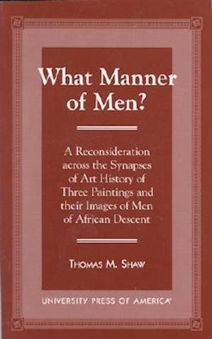What Manner of Men?