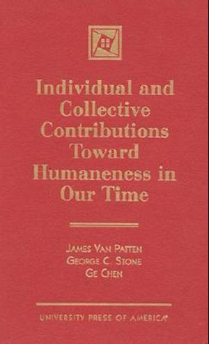 Individual and Collective Contributions Toward Humaneness in Our Time
