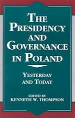 The Presidency and Governance in Poland (Miller Center Series on a World in Change, nr. )