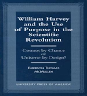 William Harvey and the Use of Purpose in the Scientific Revolution