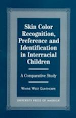 Skin Color Recognition, Preference and Identification in Interracial Children