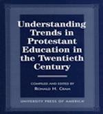 Understanding Trends in Protestant Education in the Twentieth Century