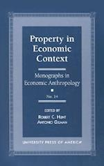 Property in Economic Context (Monographs in economic anthropology, nr. 14)