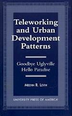 Teleworking and Urban Development Patterns