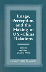 Image, Perception, and the Making of U.S.-China Relations (Sacred Literature)