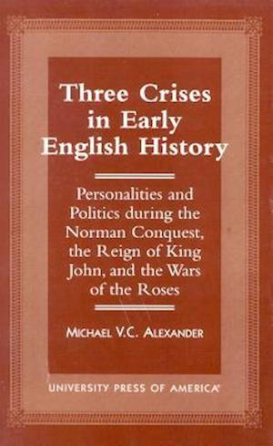 Three Crises in Early English History