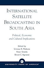 International Satellite Broadcasting in South Asia af Srinivas R Melkote, Peter Shields, Andrew Woodfield