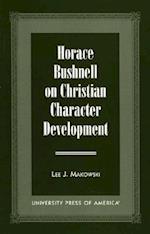 Horace Bushnell on Christian Character Development