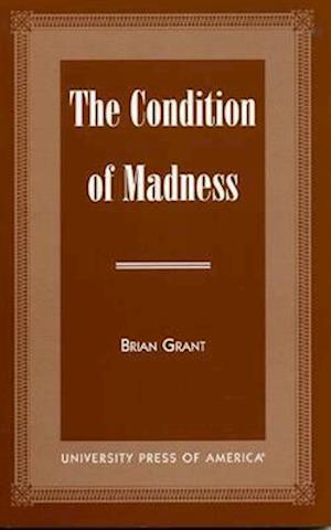 The Condition of Madness