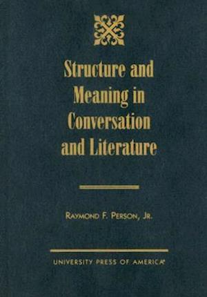 Structure and Meaning in Conversation and Literature