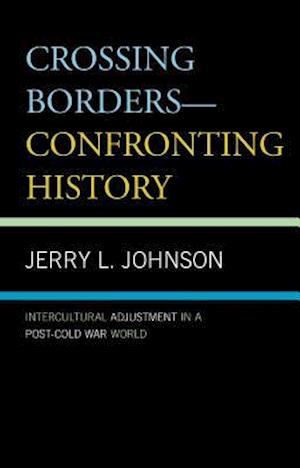 Crossing Borders--Confronting History