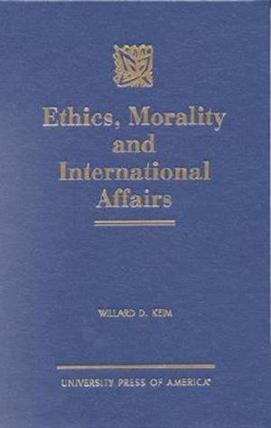 Ethics, Morality and International Affairs