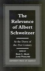 The Relevance of Albert Schewitzer at the Dawn of the 21st Century