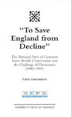 To Save England from Decline