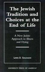 The Jewish Tradition and Choices at the End of Life