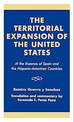 The Territorial Expansion of the United States af Ramiro Guerra y. Pe-A Sxnchez, Ramiro Guerra, Ramiro Guerra y. Sanchez