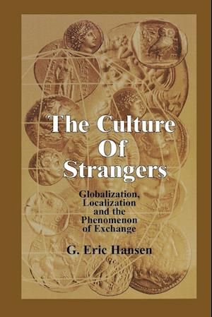 Culture of Strangers: Globalization, Localization and the Phenomenon of Exchange