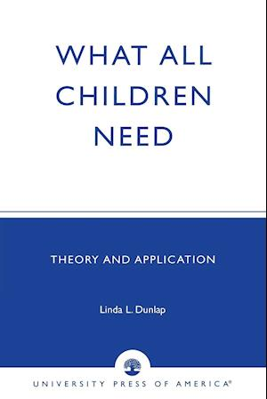 What All Children Need: Theory and Application
