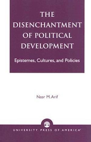 The Disenchantment of Political Development