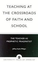 Teaching at the Crossroads of Faith and School