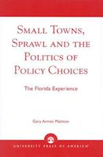 Small Towns, Sprawl and the Politics of Policy Choices