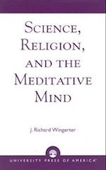 Science, Religion, and the Meditative Mind