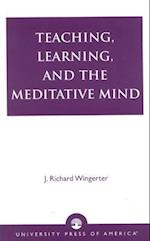 Teaching, Learning, and the Meditative Mind