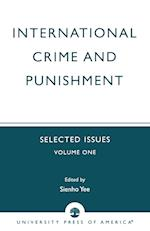 International Crime and Punishment: Selected Issues (University of Colorado Law School, International Law Program, nr. 1)
