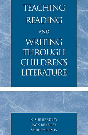 Teaching Reading and Writing Through Children's Literature