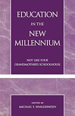 Education in the New Millennium af Michael F. Shaughnessy