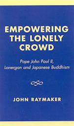 Empowering the Lonely Crowd af John Raymaker