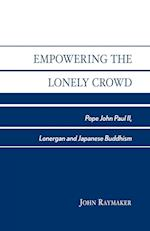 Empowering the Lonely Crowd
