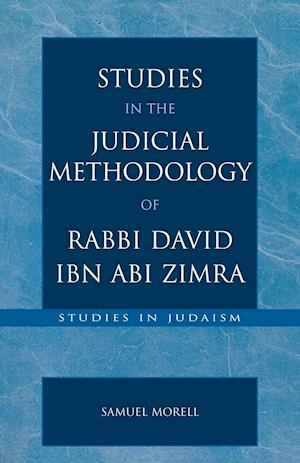 Studies in the Judicial Methodology of Rabbi David Ibn ABI Zimra