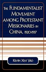 The Fundamentalist Movement among Protestant Missionaries in China,  1920-1937 (American Society of Missiology Dissertation Series)