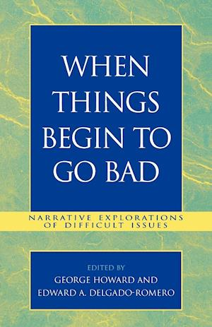 When Things Begin to Go Bad: Narrative Explorations of Difficult Issues