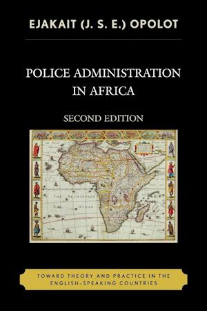 Police Administration in Africa: Toward Theory and Practice in the English-Speaking Countries