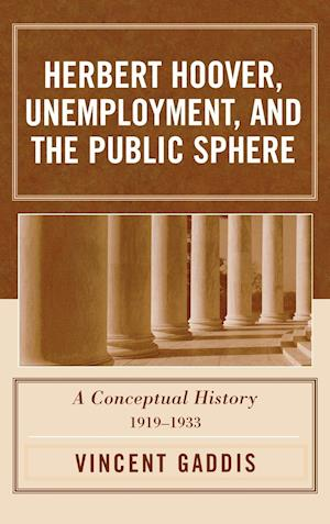 Herbert Hoover, Unemployment, and the Public Sphere