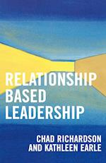 Relationship Based Leadership af Chad Richardson