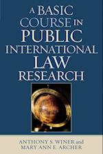 A Basic Course in International Law Research
