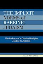 The Implicit Norms of Rabbinic Judaism (Studies in Judaism)