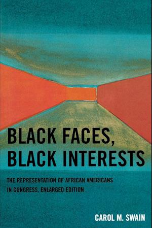 Black Faces, Black Interests: The Representation of African Americans in Congress (Enlarged)