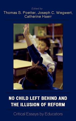 No Child Left Behind and the Illusion of Reform